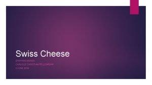 Swiss Cheese STEPHEN MASON CARLISLE CHRISTIAN FELLOWSHIP 2