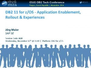 IDUG DB 2 11 for zOS Application Enablement