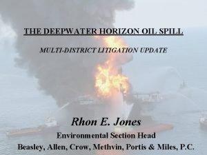 THE DEEPWATER HORIZON OIL SPILL MULTIDISTRICT LITIGATION UPDATE