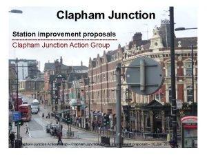 Clapham Junction Station improvement proposals Clapham Junction Action