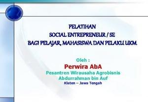 PELATIHAN SOCIAL ENTREPRENEUR SE BAGI PELAJAR MAHASISWA DAN