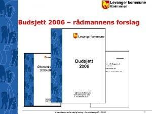 Levanger kommune Rdmannen Budsjett 2006 rdmannens forslag Presentasjon