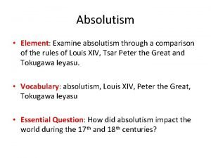 Absolutism Element Examine absolutism through a comparison of