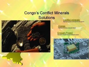 Congos Conflict Minerals Solutions Conflict minerals http www