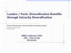 London Paris Diversification Benefits through Intracity Diversification Florian