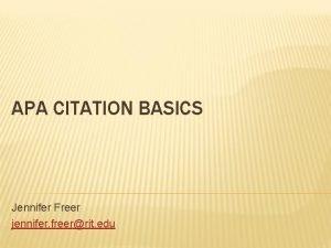 APA CITATION BASICS Jennifer Freer jennifer freerrit edu