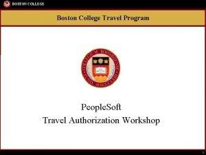 BOSTON COLLEGE Boston College Travel Program People Soft