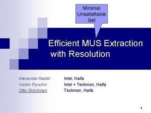 Minimal Unsatisfiable Set Efficient MUS Extraction with Resolution