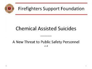 Firefighters Support Foundation Chemical Assisted Suicides A New