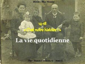 Histoire Mme Meunier 14 18 Cest notre histoire