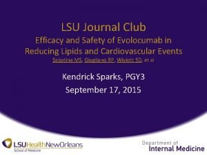 LSU Journal Club Efficacy and Safety of Evolocumab
