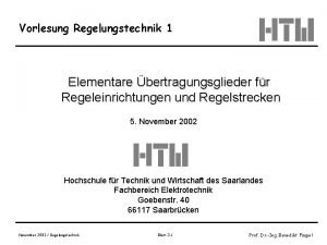 Vorlesung Regelungstechnik 1 Elementare bertragungsglieder fr Regeleinrichtungen und
