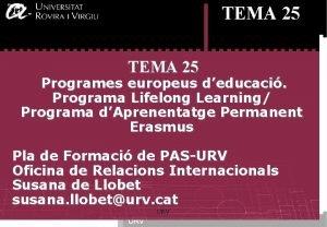 TEMA 25 Programes europeus deducaci Programa Lifelong Learning