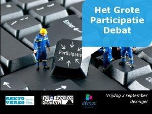 Het Grote Participatie Debat Vrijdag 2 september de