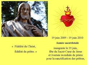 19 juin 2009 19 juin 2010 Anne sacerdotale