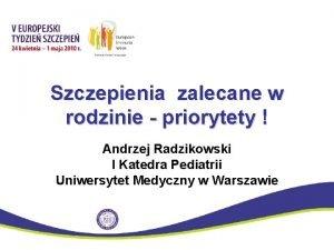 Szczepienia zalecane w rodzinie priorytety Andrzej Radzikowski I