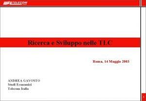 Ricerca e Sviluppo nelle TLC Roma 14 Maggio