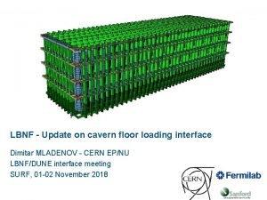 LBNF Update on cavern floor loading interface Dimitar