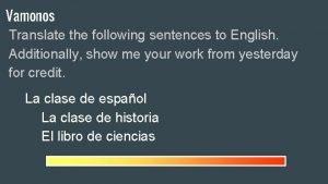 Vamonos Translate the following sentences to English Additionally
