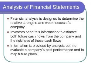 Analysis of Financial Statements Financial analysis is designed