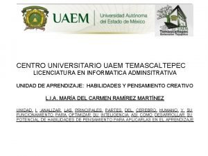 CENTRO UNIVERSITARIO UAEM TEMASCALTEPEC LICENCIATURA EN INFORMATICA ADMINSITRATIVA