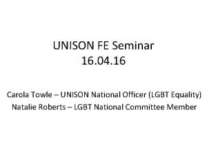 UNISON FE Seminar 16 04 16 Carola Towle