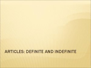 ARTICLES DEFINITE AND INDEFINITE Definite articles feminine Definite
