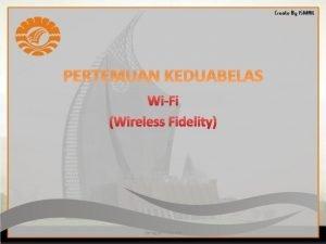 PERTEMUAN KEDUABELAS WiFi Wireless Fidelity Jaringan Internet Apa