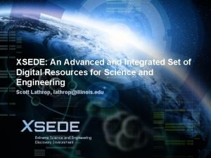 XSEDE An Advanced and Integrated Set of Digital