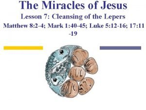 The Miracles of Jesus Lesson 7 Cleansing of