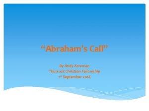 Abrahams Call By Andy Acreman Thurrock Christian Fellowship