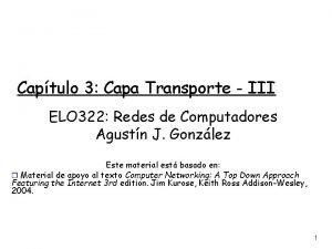 Captulo 3 Capa Transporte III ELO 322 Redes
