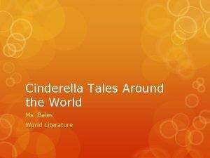 Cinderella Tales Around the World Ms Bales World