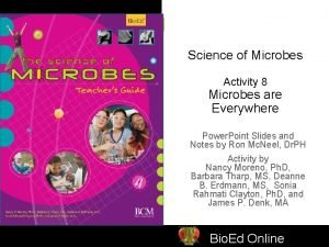 Science of Microbes Activity 8 Microbes are Everywhere