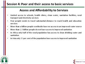 Session 4 Poor and their access to basic