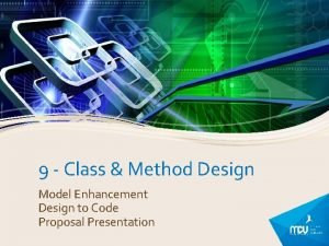 9 Class Method Design Model Enhancement Design to