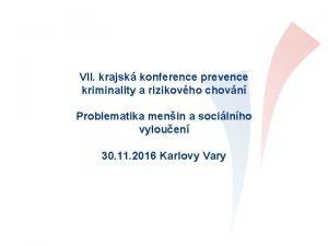 VII krajsk konference prevence kriminality a rizikovho chovn