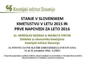 STANJE V SLOVENSKEM KMETIJSTVU V LETU 2015 IN