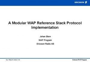 A Modular WAP Reference Stack Protocol Implementation Johan