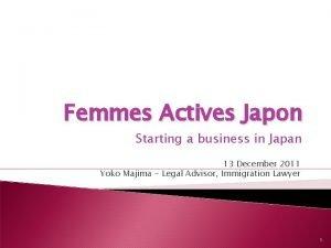 Femmes Actives Japon Starting a business in Japan
