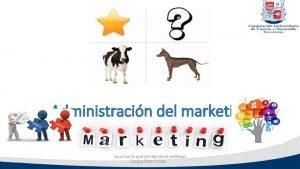 Administracin del marketing FACULTAD DE ADMINISTRACIN DE EMPRESAS