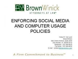 ENFORCING SOCIAL MEDIA AND COMPUTER USAGE POLICIES Haley