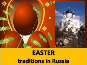 EASTER traditions in Russia Easter Calendar Easter is