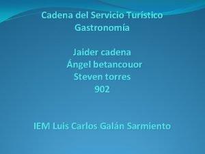 Cadena del Servicio Turstico Gastronoma Jaider cadena ngel