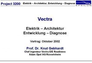 Project 3200 Elektrik Architektur Entwicklung Diagnose Vectra Elektrik