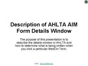 Description of AHLTA AIM Form Details Window The