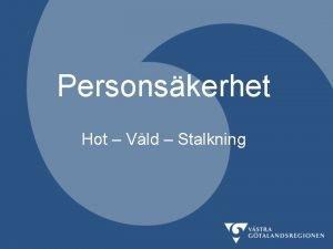 Personskerhet Hot Vld Stalkning Hot och vld accepteras