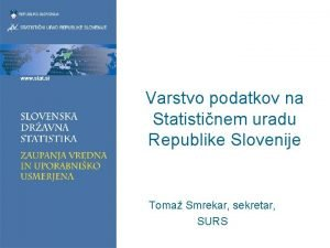 Varstvo podatkov na Statistinem uradu Republike Slovenije Toma