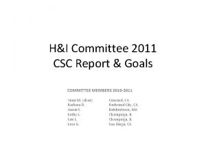 HI Committee 2011 CSC Report Goals COMMITTEE MEMBERS