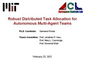 Robust Distributed Task Allocation for Autonomous MultiAgent Teams